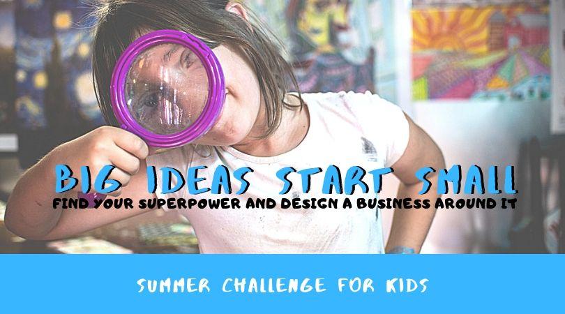 big ideas start small summer challenge for kids